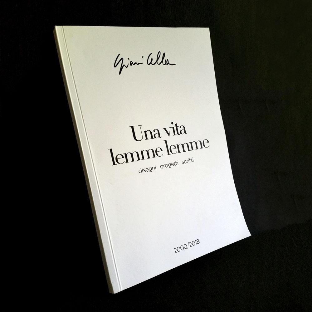 "Gianni Cella ""Una vita lemme lemme"". Disegni, progetti e scritti."